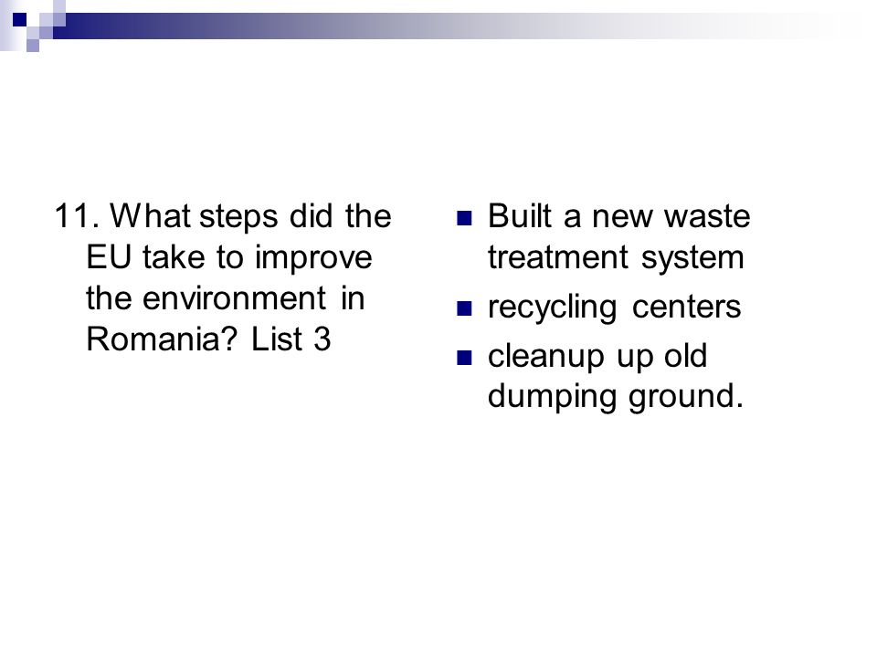 11. What steps did the EU take to improve the environment in Romania