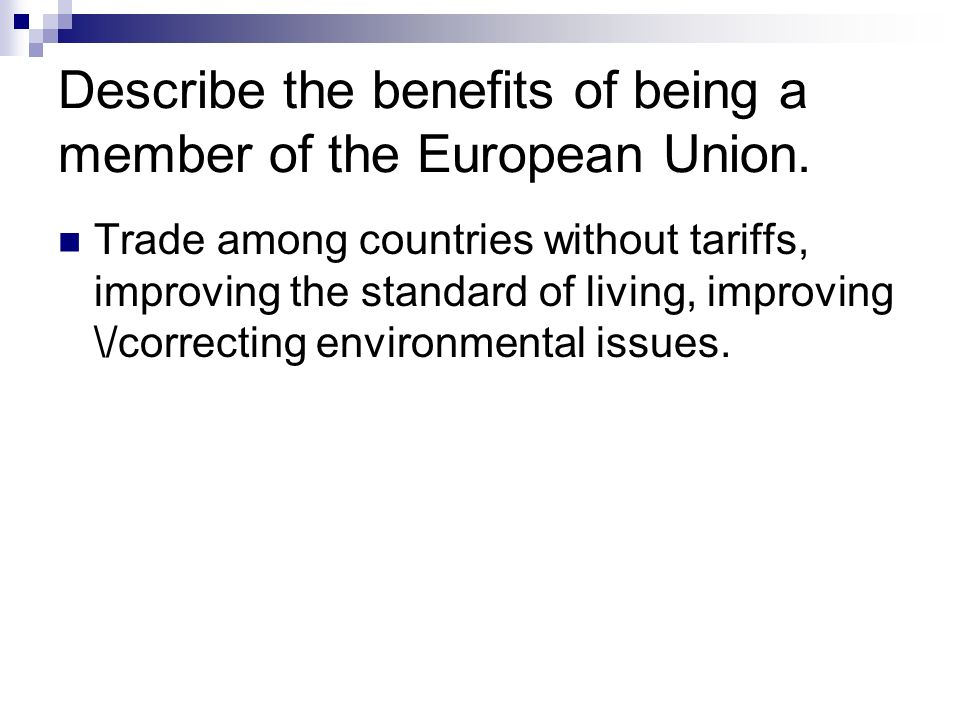 Describe the benefits of being a member of the European Union.