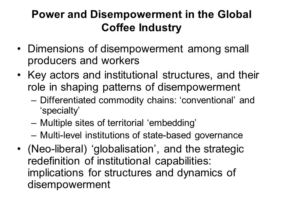 Power and Disempowerment in the Global Coffee Industry