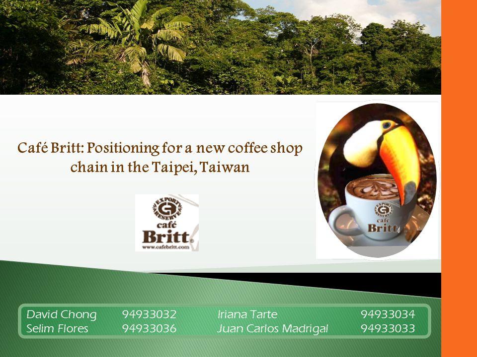 Café Britt: Positioning for a new coffee shop chain in the Taipei, Taiwan