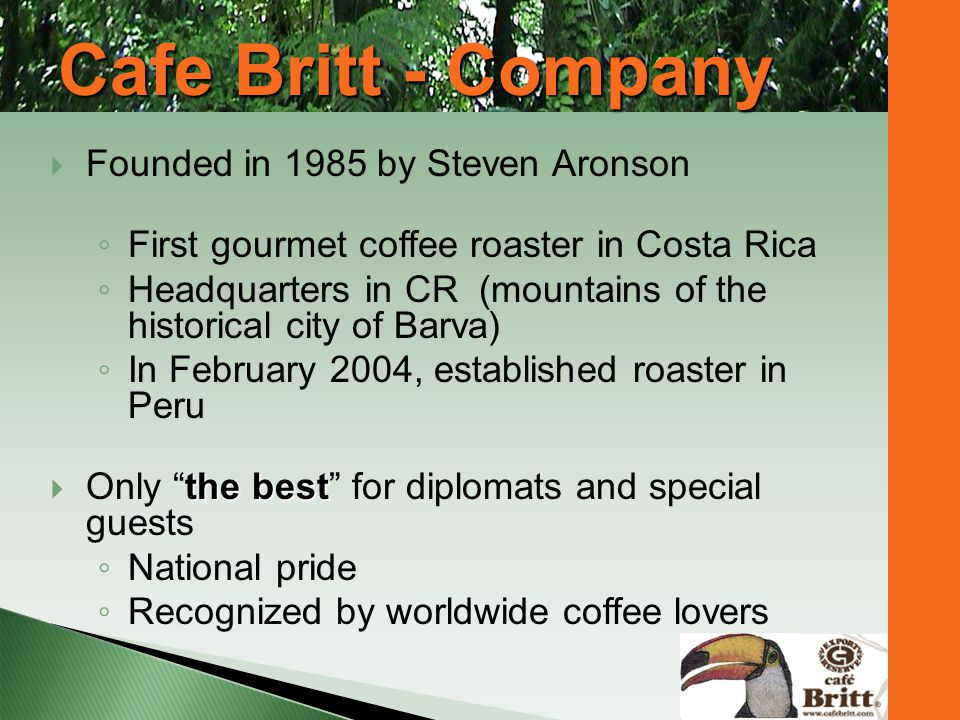Cafe Britt - Company Founded in 1985 by Steven Aronson