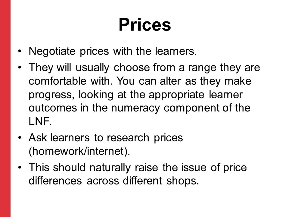 Prices Negotiate prices with the learners.