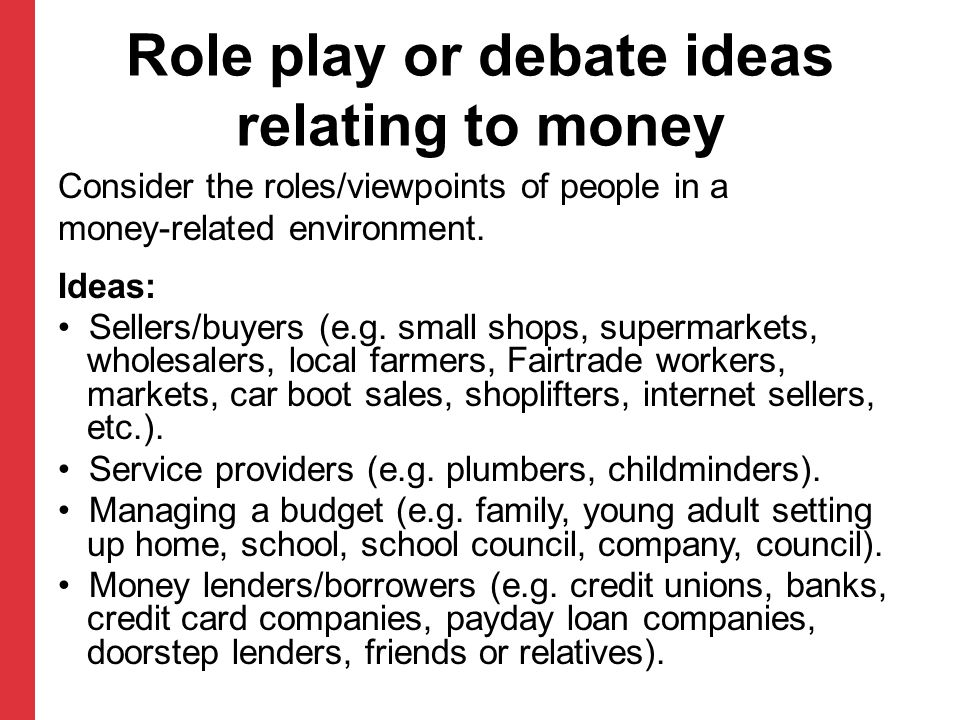Role play or debate ideas relating to money
