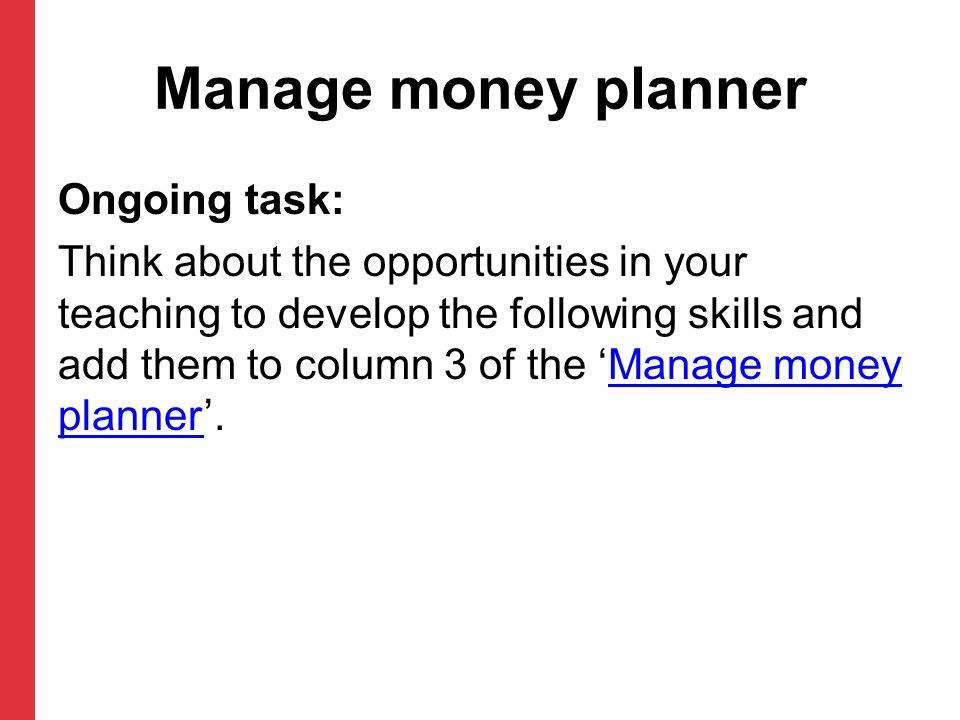 Manage money planner Ongoing task: