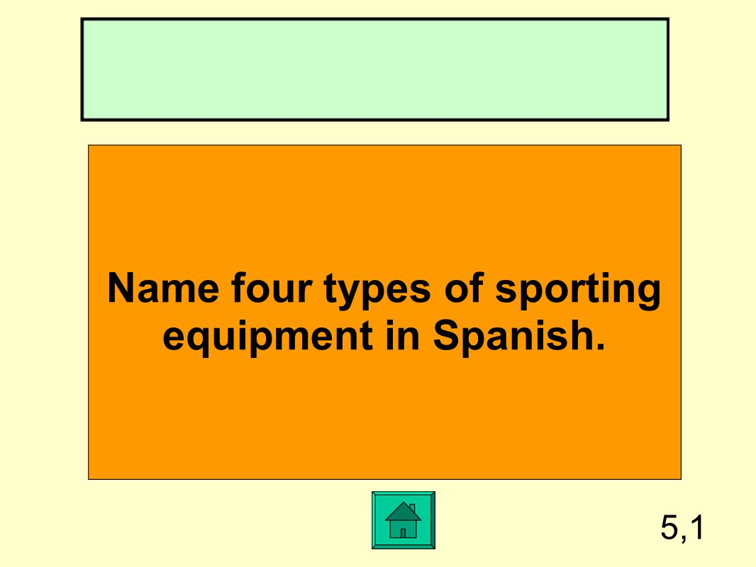 Name four types of sporting
