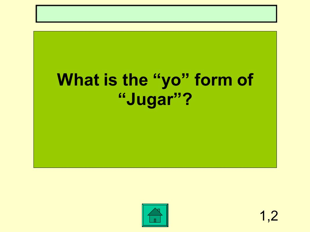 What is the yo form of Jugar 1,2