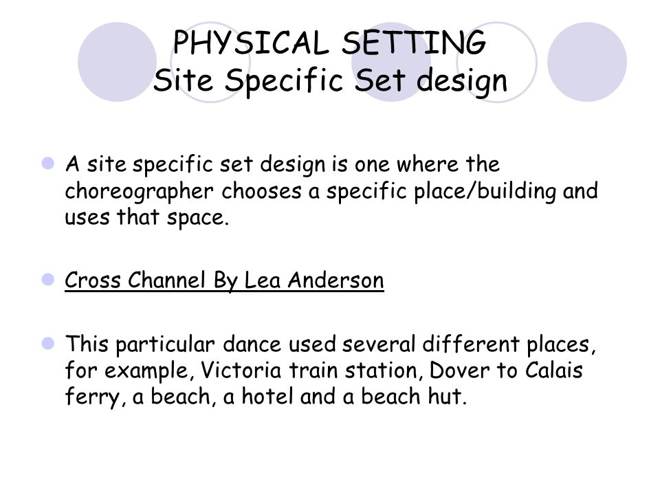 PHYSICAL SETTING Site Specific Set design