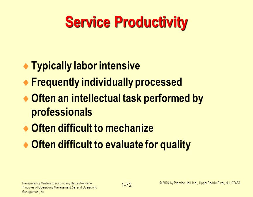 Service Productivity Typically labor intensive