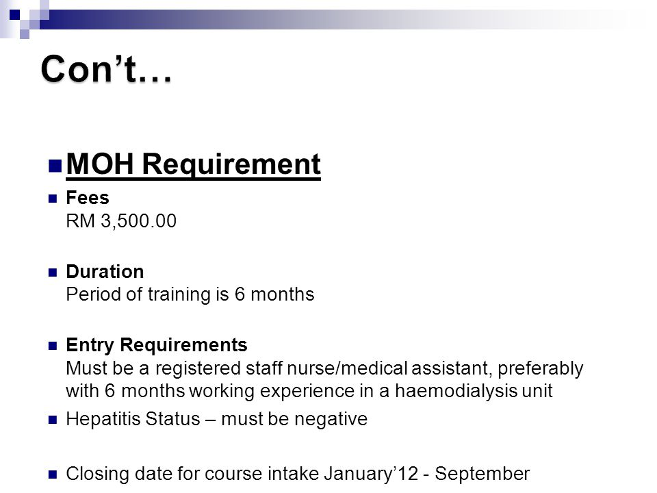Con't… MOH Requirement * Intake on January and July every year