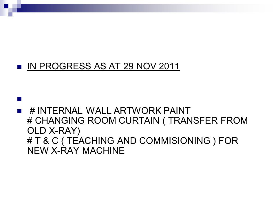 IN PROGRESS AS AT 29 NOV 2011