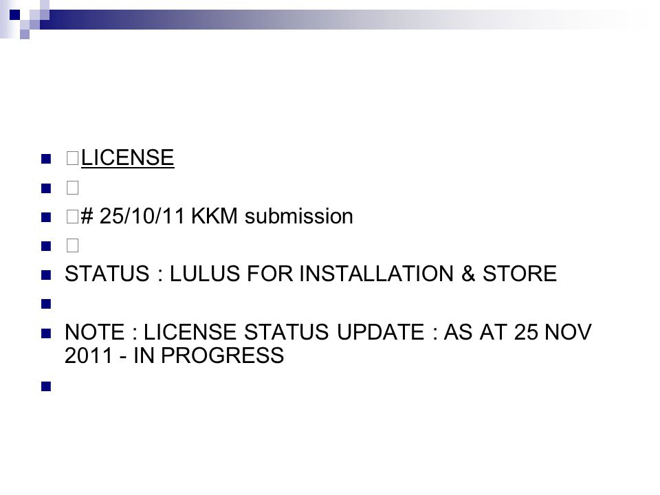 —LICENSE — —# 25/10/11 KKM submission. STATUS : LULUS FOR INSTALLATION & STORE.