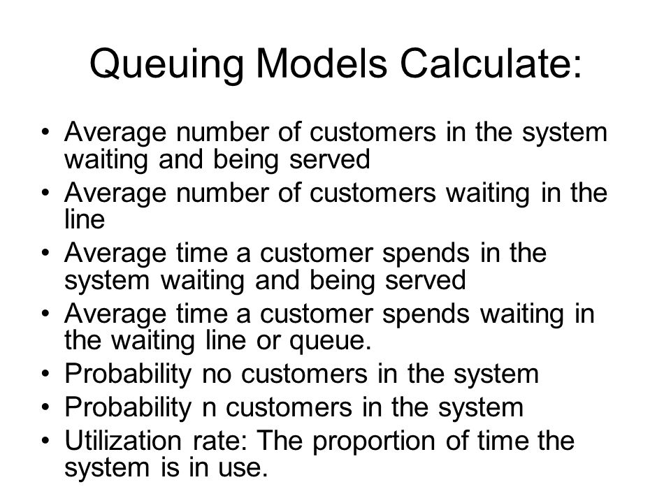 Queuing Models Calculate: