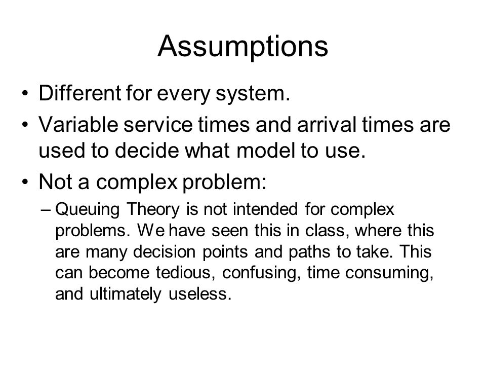 Assumptions Different for every system.