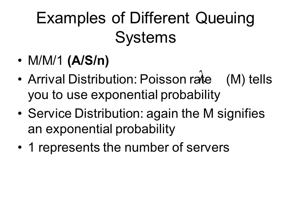 Examples of Different Queuing Systems