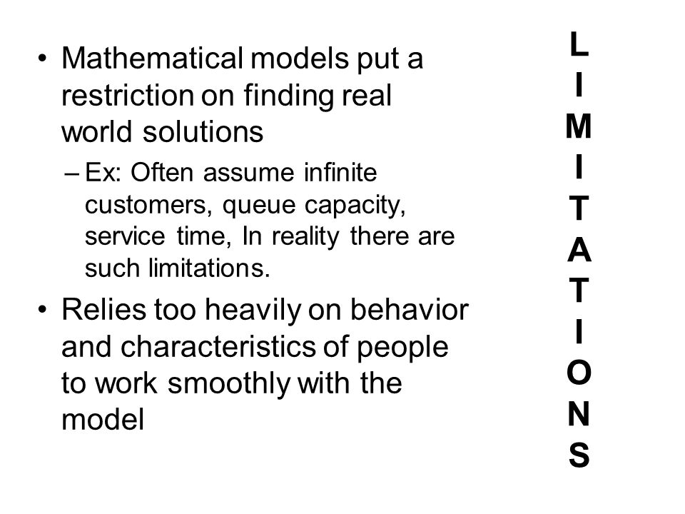 Mathematical models put a restriction on finding real world solutions