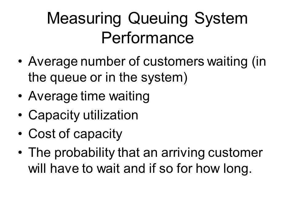 Measuring Queuing System Performance