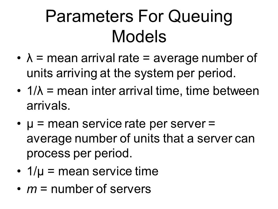 Parameters For Queuing Models