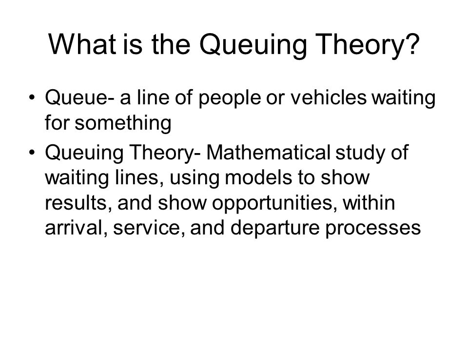 What is the Queuing Theory