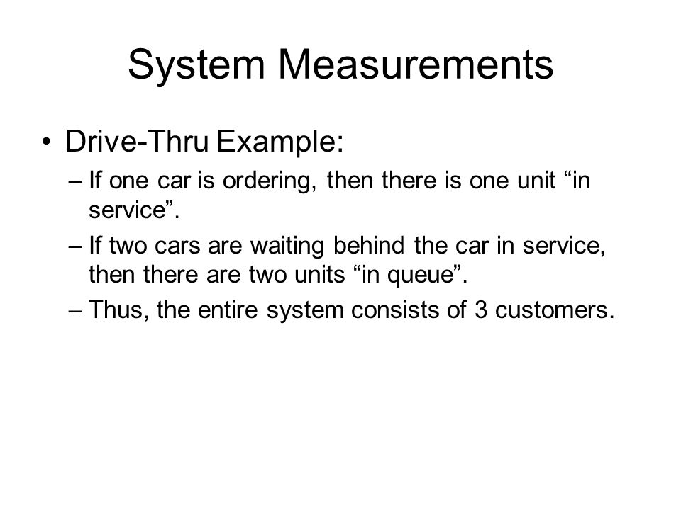 System Measurements Drive-Thru Example: