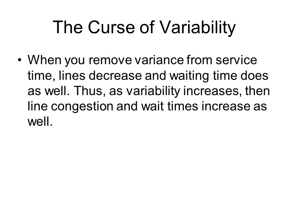 The Curse of Variability