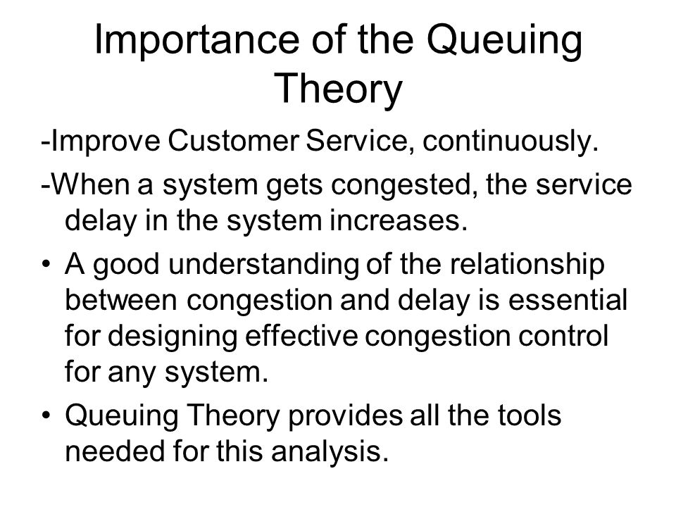 Importance of the Queuing Theory