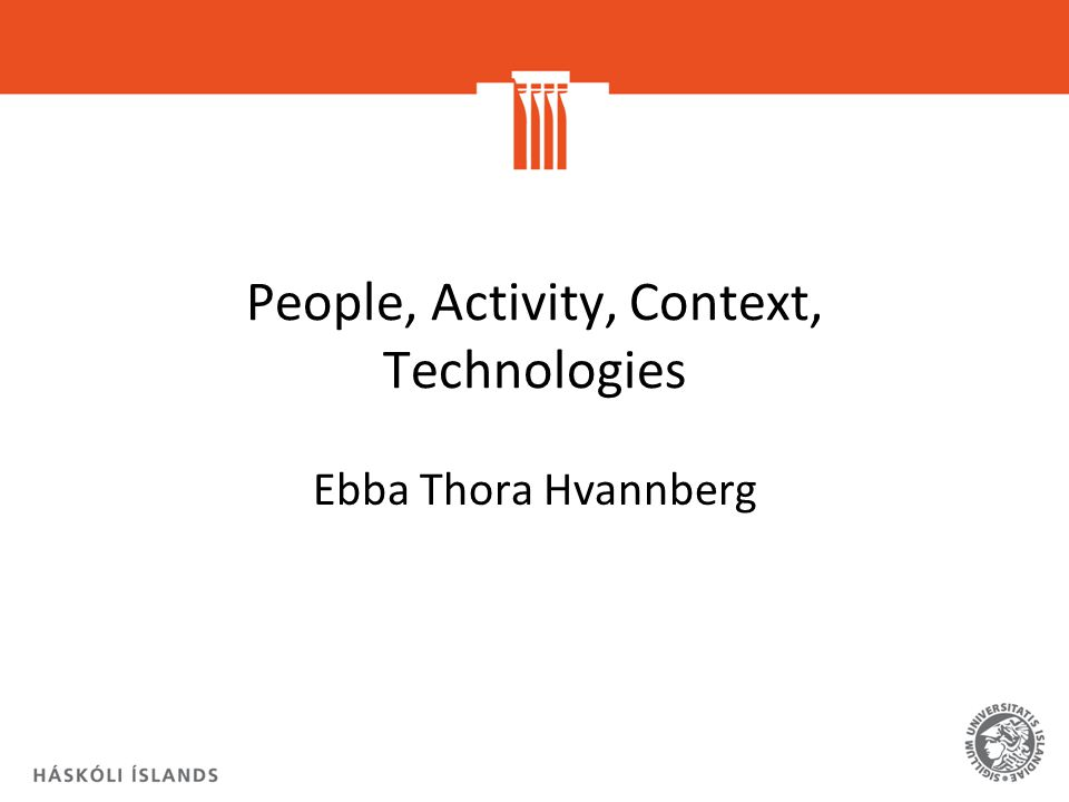 People, Activity, Context, Technologies
