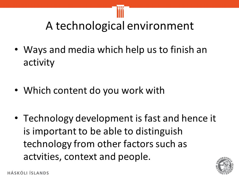 A technological environment