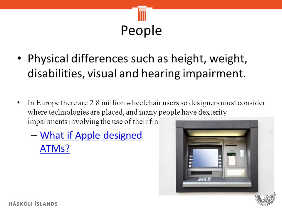 People Physical differences such as height, weight, disabilities, visual and hearing impairment.