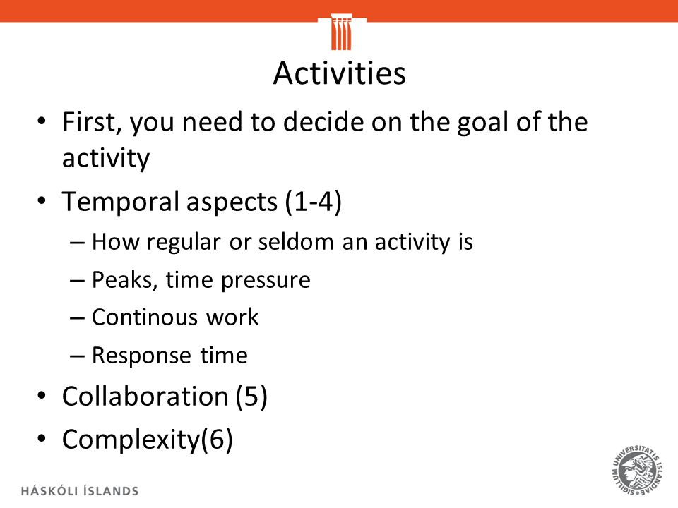Activities First, you need to decide on the goal of the activity