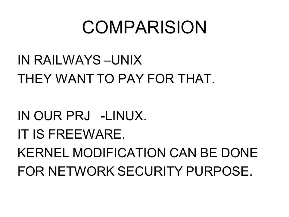 COMPARISION IN RAILWAYS –UNIX THEY WANT TO PAY FOR THAT.
