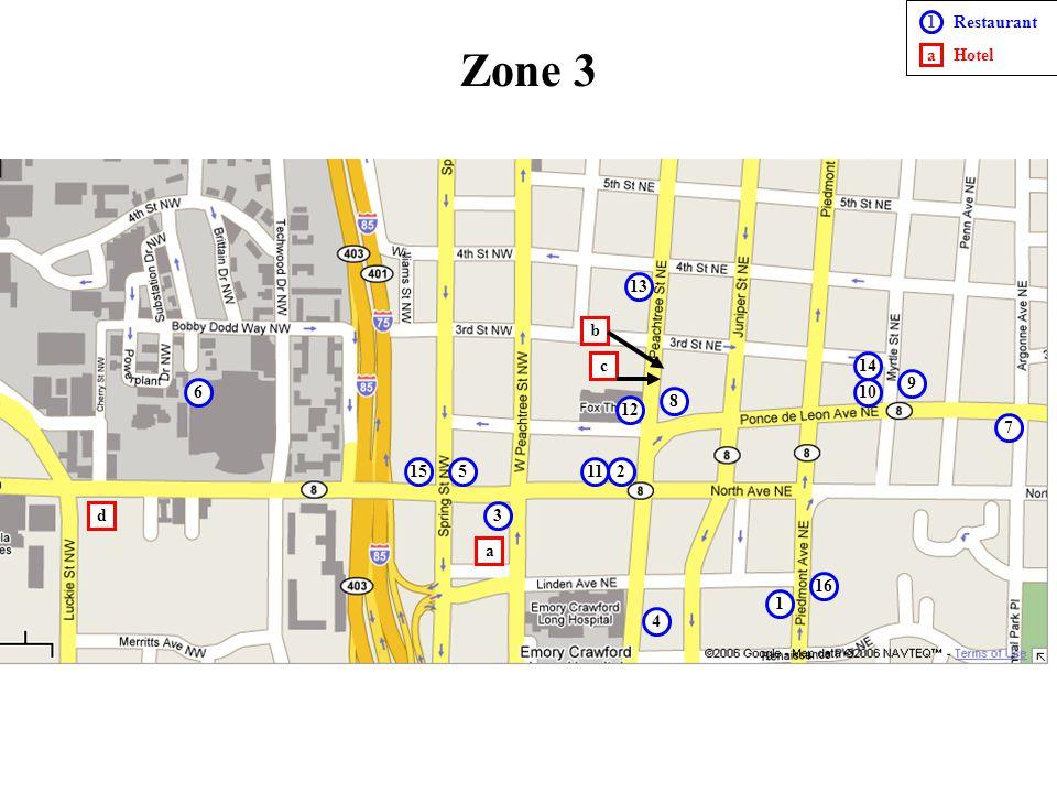 Zone 3 1 a Restaurant Hotel 13 b c 14 9 6 10 8 12 7 15 5 11 2 d 3 a 16