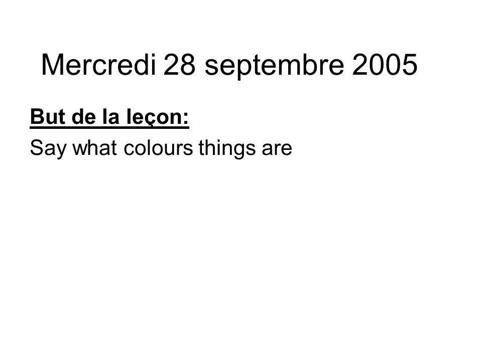 But de la leçon: Say what colours things are