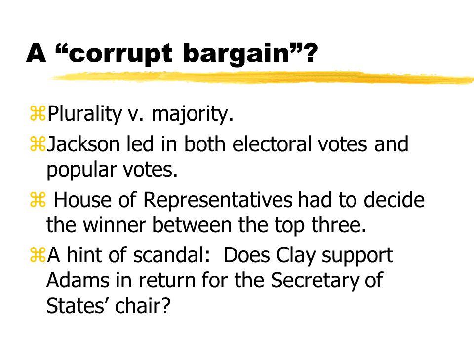 A corrupt bargain Plurality v. majority.