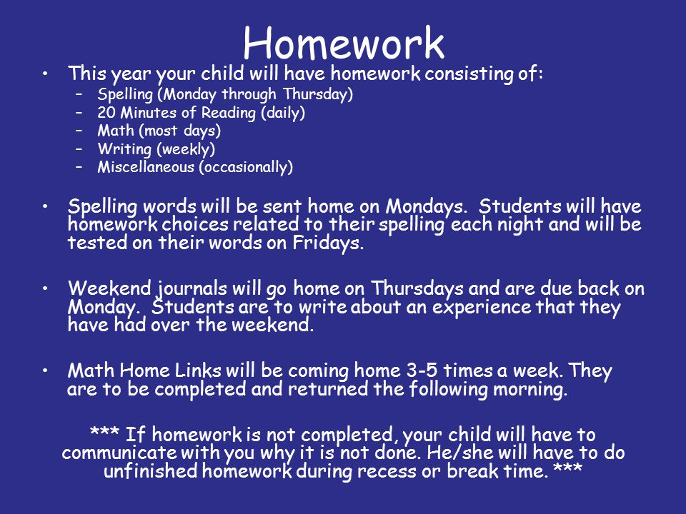 Homework This year your child will have homework consisting of: