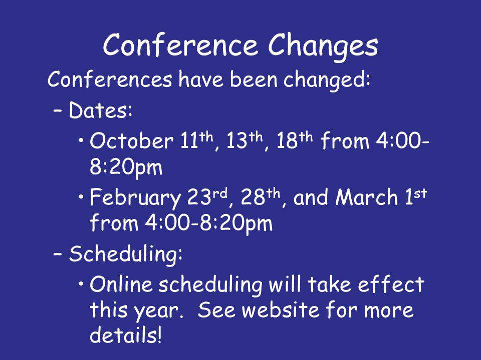 Conference Changes Dates: October 11th, 13th, 18th from 4:00-8:20pm