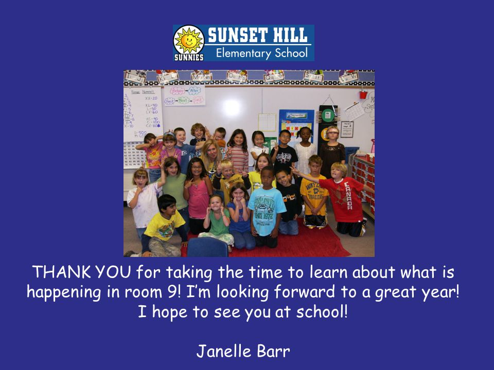 THANK YOU for taking the time to learn about what is happening in room 9.