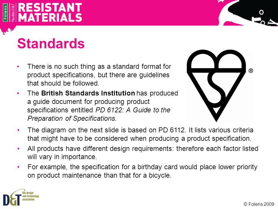 Standards There is no such thing as a standard format for product specifications, but there are guidelines that should be followed.