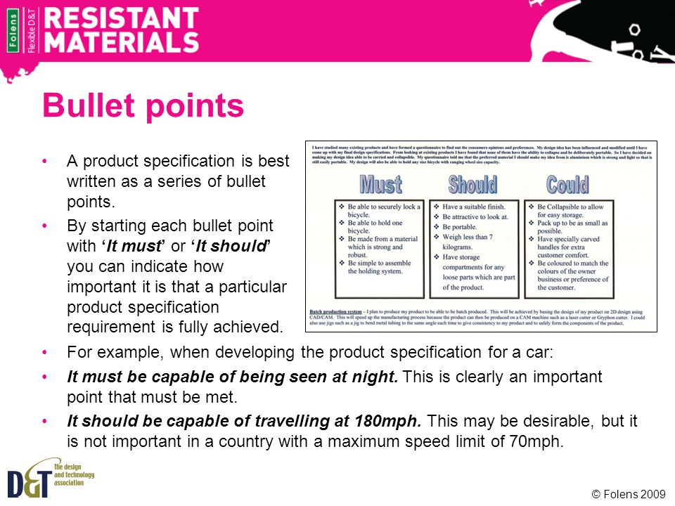 Bullet points A product specification is best written as a series of bullet points.