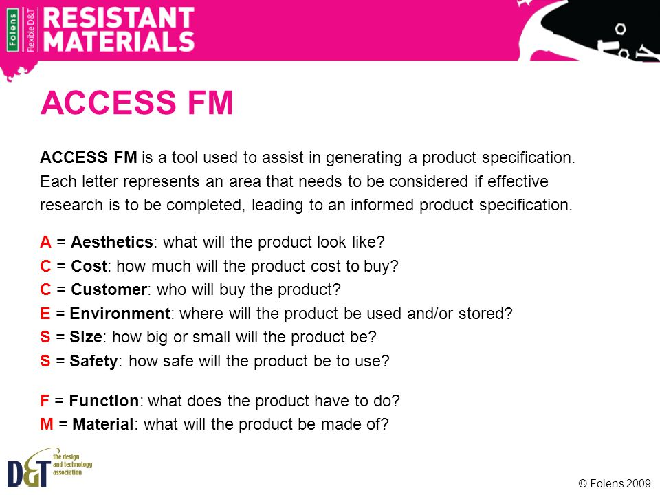 ACCESS FM ACCESS FM is a tool used to assist in generating a product specification.