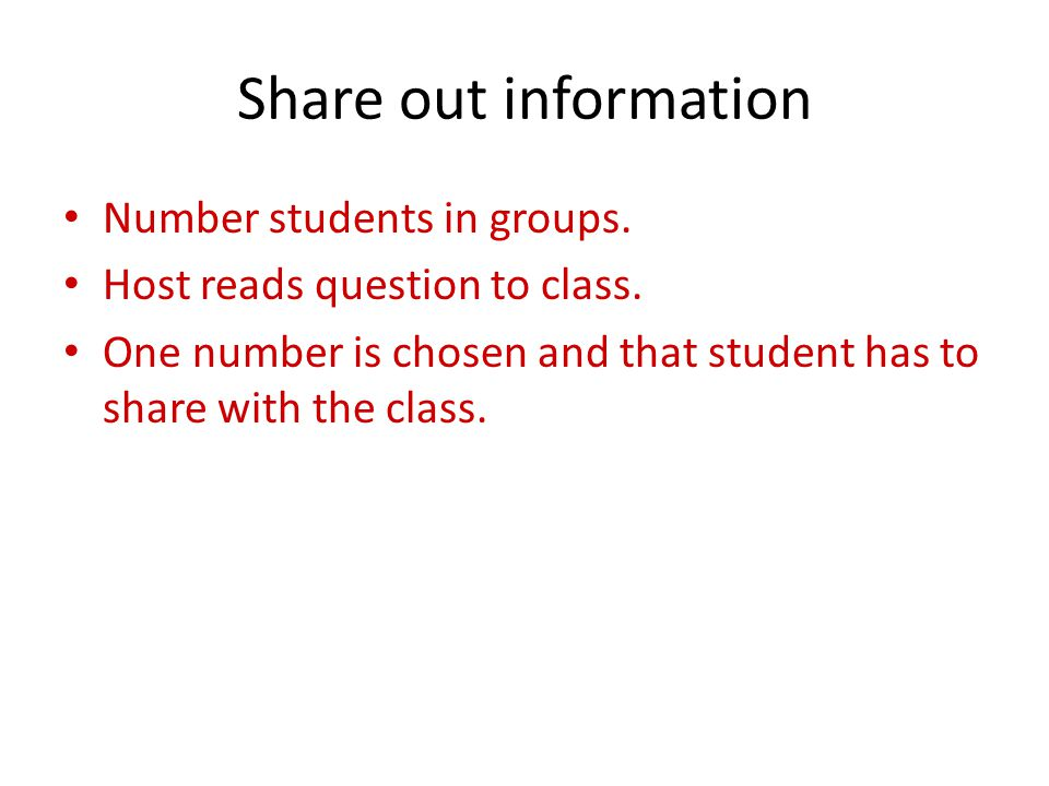 Share out information Number students in groups.