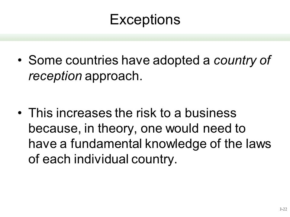 Exceptions Some countries have adopted a country of reception approach.