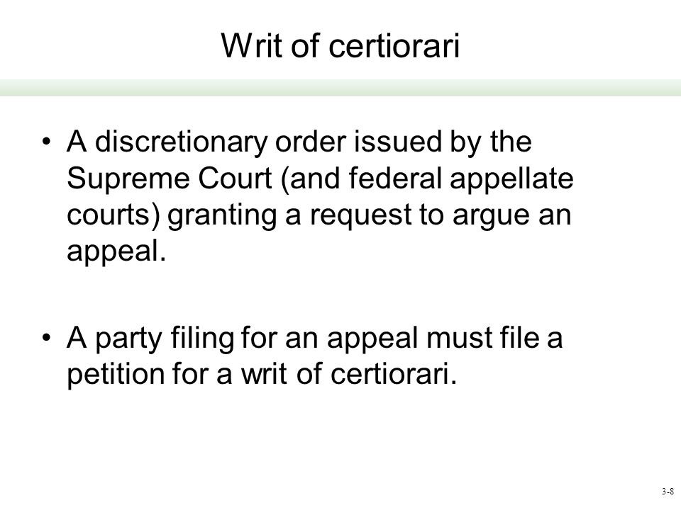 Writ of certiorari A discretionary order issued by the Supreme Court (and federal appellate courts) granting a request to argue an appeal.
