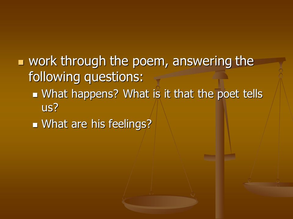 work through the poem, answering the following questions: