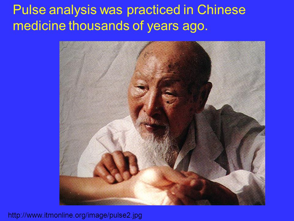 Pulse analysis was practiced in Chinese medicine thousands of years ago.