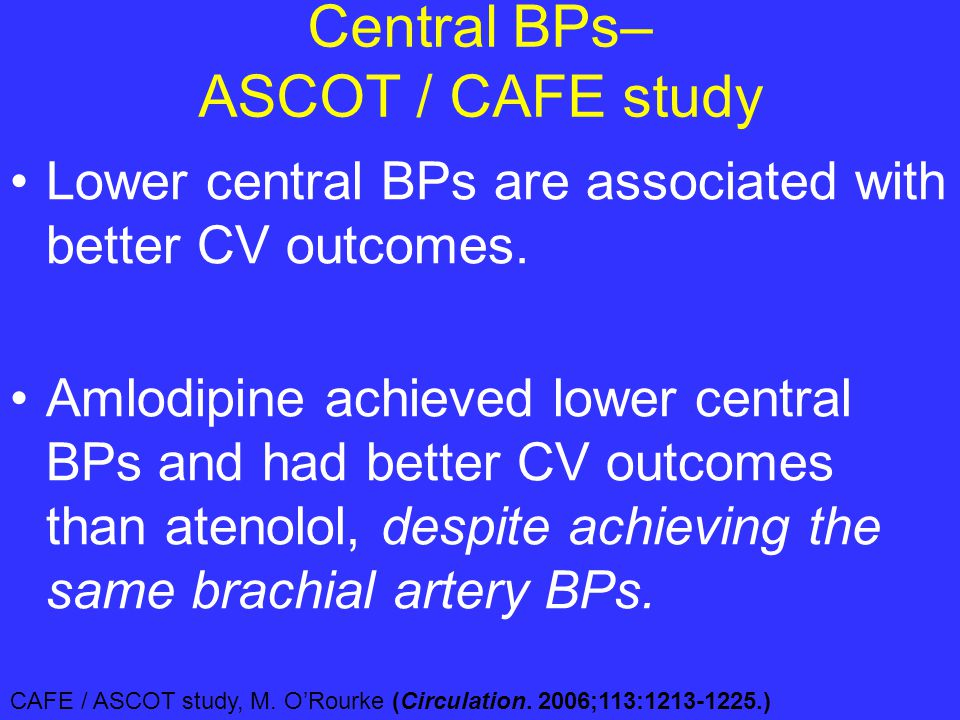 Central BPs– ASCOT / CAFE study