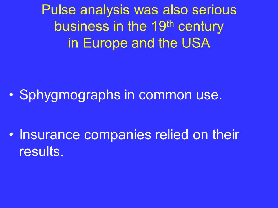 Pulse analysis was also serious business in the 19th century in Europe and the USA