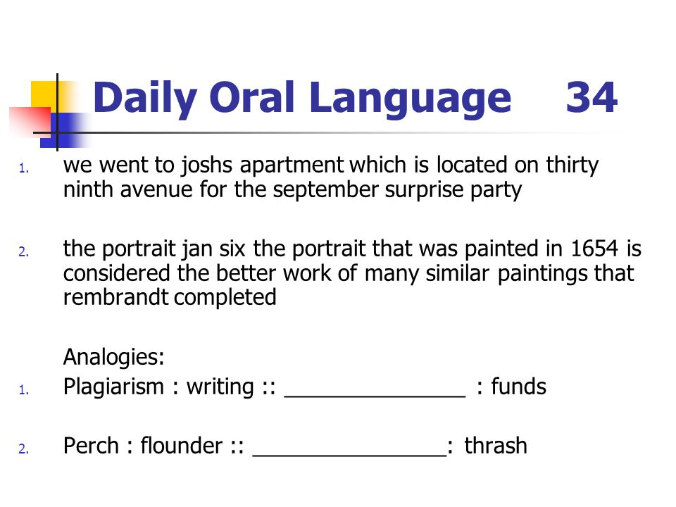 Daily Oral Language 34 we went to joshs apartment which is located on thirty ninth avenue for the september surprise party.