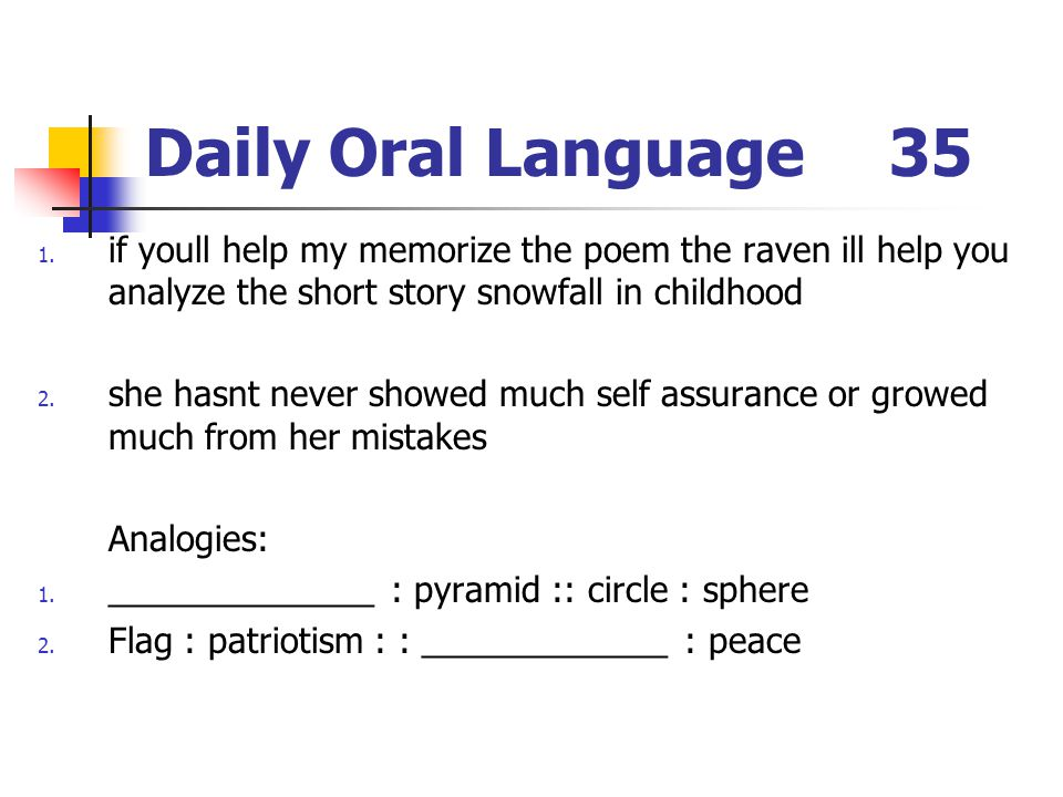 Daily Oral Language 35 if youll help my memorize the poem the raven ill help you analyze the short story snowfall in childhood.