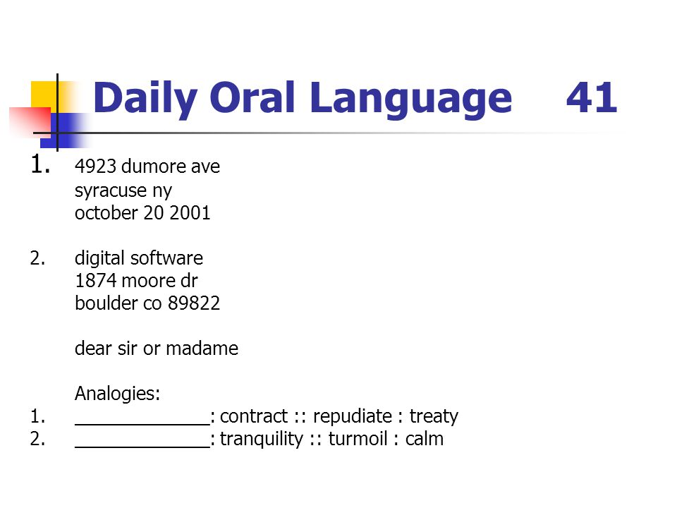 Daily Oral Language 41 1. 4923 dumore ave syracuse ny october 20 2001