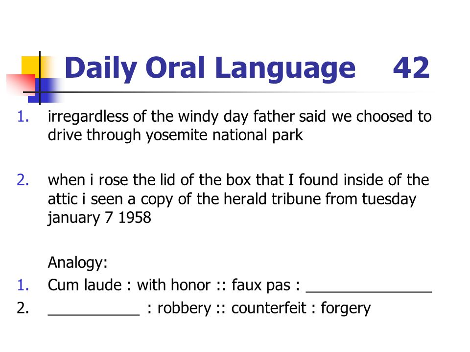 Daily Oral Language 42 irregardless of the windy day father said we choosed to drive through yosemite national park.